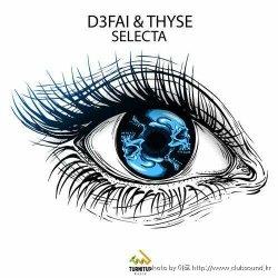 EDMミThyse, D3FAI - Selecta (Extended Mix)+18