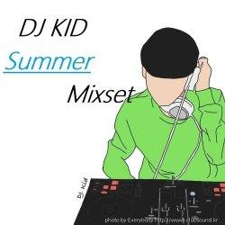DJ KID CLUB MIXSET _ Summer
