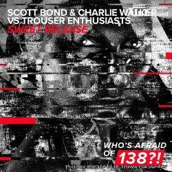 Scott Bond & Charlie Walker vs. Trouser Enthusiasts - Sweet Release (Extended Mix)