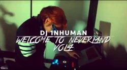 ★★DJ1NHUMAN Neverland Vol4. 들어오세요. 영상이 중요합니다~★★