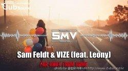 (+14곡) Sam Feldt & VIZE feat. Leony - Far Away From Home