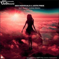성훈씌 Upload -->> Sick Individuals & Justin Prime - Not Alone (CHRNS Extended Remix) + @