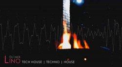 LINO DJ MIX [ Tech House | Techno | House ]