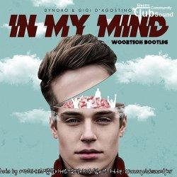 Dynoro & Gigi D'Agostino - In My Mind (Woo2tech Bootleg)