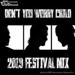 EDMミSwedish House Mafia Ft John Martin - Don't You Worry Child (2019 Festival Mix)+10