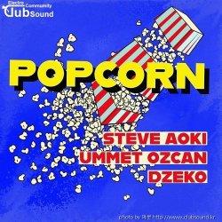 ミSteve Aoki x Ummet Ozcan x Dzeko - Popcorn (Extended Mix)+31