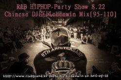 R&B HIPHOP - Party Show 8.22 DJ Chenwin Mix [95-110]
