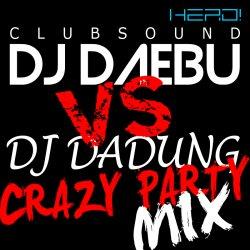 [무료]진짜대박!! DJDaDung vs DJDAEBU CRAZY PARTY MIX! 불금달립시다!!