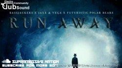 (+5곡) Bassjackers, Jaxx & Vega vs Futuristic Polar Bears - Run Away (Extended Mix)