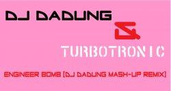 [무료★] DJ DaDung & TurboTronic - Engineer Bomb (DJ DaDung Mash-Up Remix)