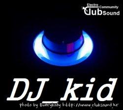 DJ_KID Club mix set
