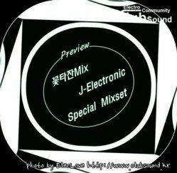 꽃타잔의 야심 프로젝트2) ★ 꽃타잔Mix J-Electronic Special Mixset (Preview)