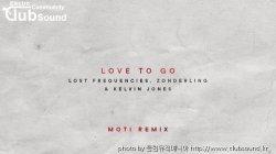 (+5곡) Lost Frequencies, Zonderling & Kelvin Jones - Love To Go (MOTi Extended Remix)