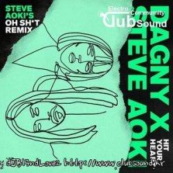 Steve Aoki, Dagny – Hit Your Heart (Steve Aokis Oh Sh-t Remix) +10곡