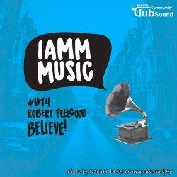 Robert Feelgood - Believe! (Original Mix)