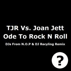 TJR Vs. Joan Jett - Ode To Rock N Roll (DJs From N.O.P & DJ Recycling Remix)