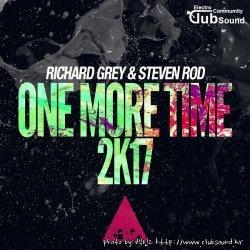 Richard Grey & Steven Rod - One More Time 2k17 (Tribal Mix)