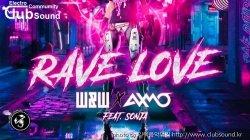 (+5곡) W&W x AXMO feat. SONJA - Rave Love (Extended Mix)