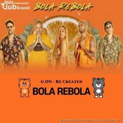 DJ G.ON Bola Rebola(Re -Created)