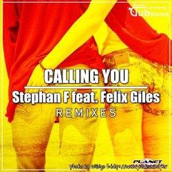 Stephan F feat. Felix Giles - Calling You (Club Mix)