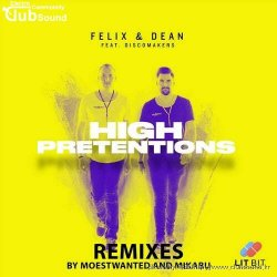 EDMミFelix & Dean feat. Discomakers - High Pretentions (Mikabu Extended Remix)+20