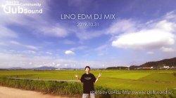 LINO - EDM DJ MIX 2019.10.31