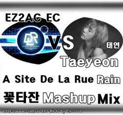 EZ2AC EC vs 태연(Taeyeon) - A Site De La Rue Rain (꽃타잔 Mashup Mix)★