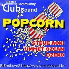 (14곡)Steve Aoki X Ummet Ozcan X Dzeko - Popcorn (Gattuso Extended)