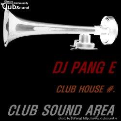 DJ PANG E CLUB HOUSE #. 3 / 오랜만의 업뎃~! ㅠㅠ